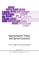 Approximation Theory and Spline Functions - S.P. Singh; J.H.W. Burry; B. Watson