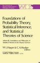 Foundations of Probability Theory, Statistical Inference, and Statistical Theories of Science - W.L. Harper; C.A. Hooker
