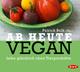 9783862313877 - Patrick Bolk; Holger Stockhaus: Ab heute vegan - Bog