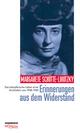 Erinnerungen aus dem Widerstand - Margarete Schütte-Lihotzky