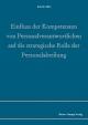 Einfluss der Kompetenzen von Personalverantwortlichen auf die strategische Rolle der Personalabteilung - Kerstin Alfes