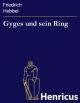Gyges und sein Ring - Friedrich Hebbel