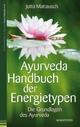 Ayurveda ? - Handbuch der Energietypen