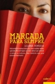 Marcada para Sempre - Fernanda Cachão;  Liliane Fonseca