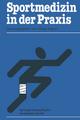 Sportmedizin in der Praxis