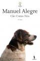 Cão Como Nós - Manuel Alegre