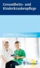 EXPRESS Pflegewissen Gesundheits- und Kinderkrankenpflege - Hakan Akintürk
