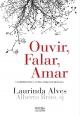 Ouvir, Falar, Amar - Laurinda Alves