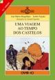 Uma Viagem ao Tempo dos Castelos - Ana Maria Magalhães;  Isabel Alçada