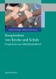 Kooperation von Kirche und Schule. Perspektiven aus Mitteldeutschland - Michael Domsgen (Hrsg.);  Matthias Hahn (Hrsg.)