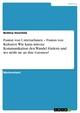 Fusion von Unternehmen - Fusion von Kulturen. Wie kann interne Kommunikation den Wandel fördern und wo stößt sie an ihre Grenzen? - Bettina Steinfeld