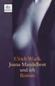 Joana Mandelbrot und ich - Ulrich Woelk