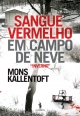 Sangue Vermelho em Campo de Neve - Mons Kallentoft