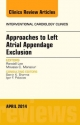 Approaches to Left Atrial Appendage Exclusion, an Issue of Interventional Cardiology Clinics