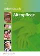 Altenpflege / Arbeitsbuch Altenpflege - Hans-Jörg Wölm