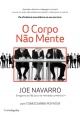 O Corpo Não Mente - Joe Navarro