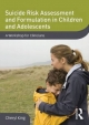 Suicide Risk Assessment and Formulation in Children and Adolescents