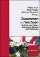 Zusammen aufwachsen - Maria Kron; Birgit Papke; Marcus Windisch