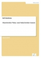 Shareholder Value und Stakeholder-Ansatz - Ralf Schelletter