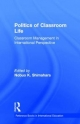 Politics of Classroom Life - Nobuo Ken Shimahara; Nobuo Ken Shimahara