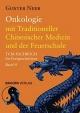 Onkologie mit Traditioneller Chinesischer Medizin und der Feuerschule