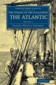 The The Voyage of the Challenger: The Atlantic 2 Volume Set Voyage of the Challenger: The Atlantic - Charles Wyville Thomson