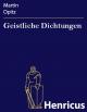 Geistliche Dichtungen - Martin Opitz