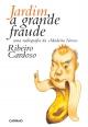 Jardim, a Grande Fraude - Ribeiro Cardoso