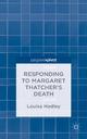 Responding to Margaret Thatcher's Death L. Hadley Author