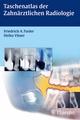 Taschenatlas der Zahnärztlichen Radiologie - Friedrich A. Pasler;  Heiko Visser