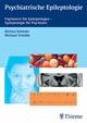 Psychiatrische Epileptologie - Bettina Schmitz;  Michael Trimble