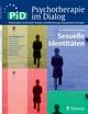 Psychotherapie im Dialog - Sexuelle Identitäten - Wolfgang Senf;  Bernhard Strauß