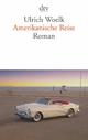 Amerikanische Reise - Ulrich Woelk