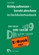 Richtig aufmessen - korrekt abrechnen im Dachdeckerhandwerk - Claus Wöbken