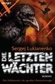 Die letzten Wächter - Sergej Lukianenko