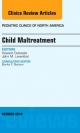 Child Maltreatment, an Issue of Pediatric Clinics