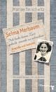 Selma Merbaum - Ich habe keine Zeit gehabt zuende zu schreiben - Marion Tauschwitz