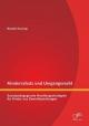 Kinderschutz und Umgangsrecht: Sozialpädagogische Handlungsstrategien für Kinder aus Gewaltbeziehungen - Natalie Kassing