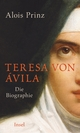 Teresa von Ávila - Alois Prinz