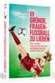111 Gründe, Frauenfußball zu lieben - Rosa Wernecke; Stine Hertel