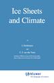 Ice Sheets and Climate - Johannes Oerlemans; C.J. van der Veen