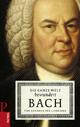 Die ganze Welt bewundert Bach - Meinrad Walter