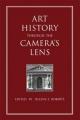 Art History Through the Camera's Lens - Helene E. Roberts
