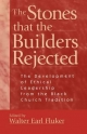 The Stones That the Builders Rejected - Walter E. Fluker