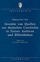 Inventar von Quellen zur deutschen Geschichte in Pariser Archiven und Bibliotheken - Wolfgang H Stein