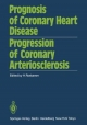 Prognosis of Coronary Heart Disease Progression of Coronary Arteriosclerosis