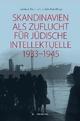 Skandinavien als Zuflucht für jüdische Intellektuelle 1933–1945 - Izabela A. Dahl; Jorunn Sem Fure
