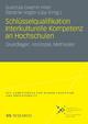Schlüsselqualifikation Interkulturelle Kompetenz an Hochschulen - Gundula Gwenn Hiller;  Gundula-Gwenn Hiller;  Stefanie Vogler-Lipp;  Stefanie Vogler-Lipp