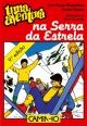 Uma Aventura na Serra da Estrela - Ana Maria Magalhães;  Isabel Alçada