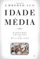 Idade Média - Bárbaros, cristãos e muçulmanos - Direcção de Umberto Eco